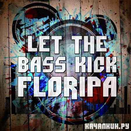 VA - Let The Bass Kick In Floripa (2011)