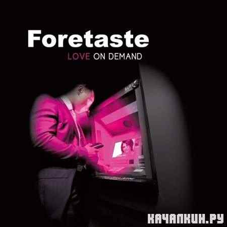 Foretaste - Love on Demand (2011)