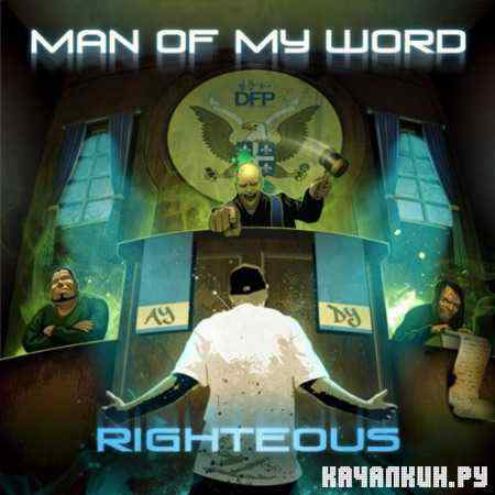 Righteous - Man Of My Word (2011)